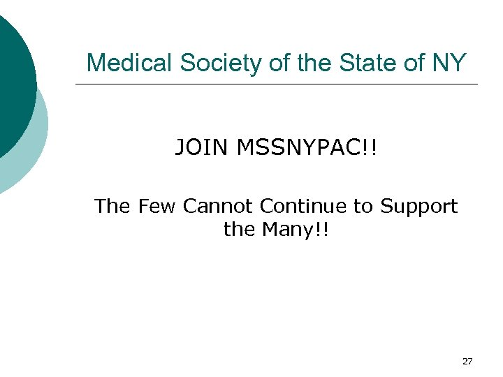 Medical Society of the State of NY JOIN MSSNYPAC!! The Few Cannot Continue to