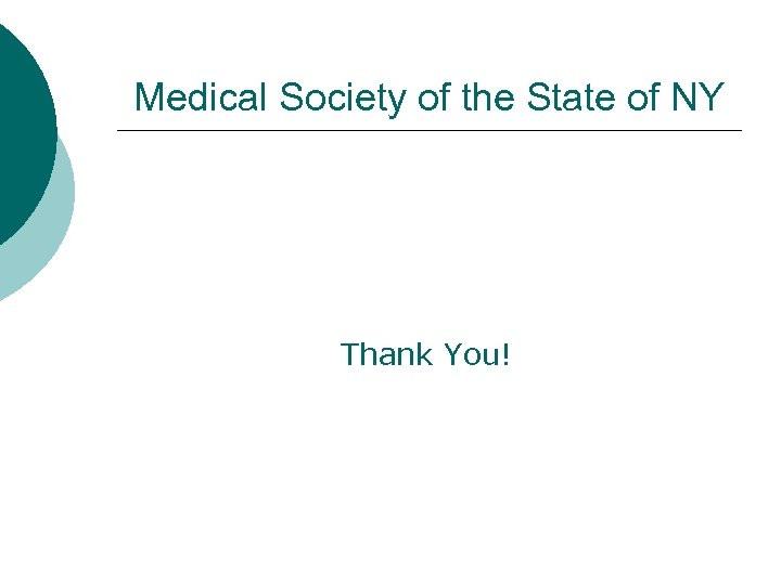 Medical Society of the State of NY Thank You!