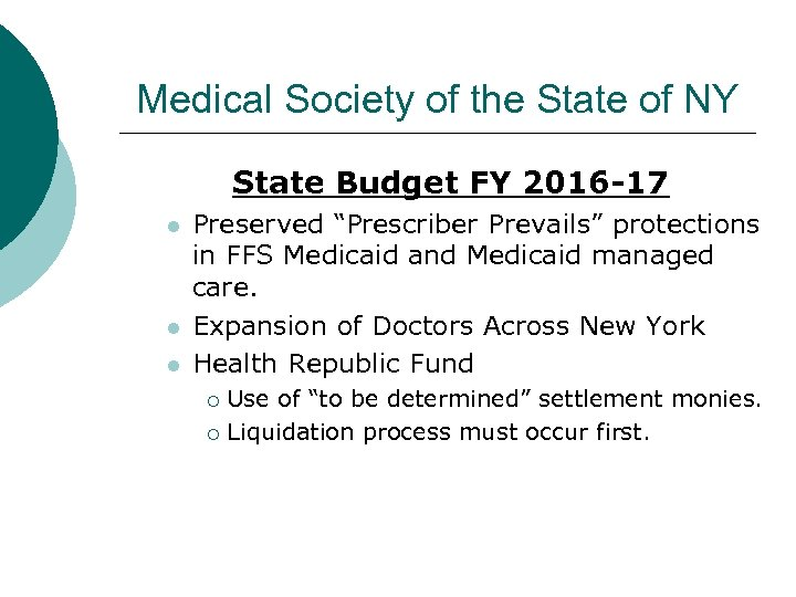 Medical Society of the State of NY State Budget FY 2016 -17 l l