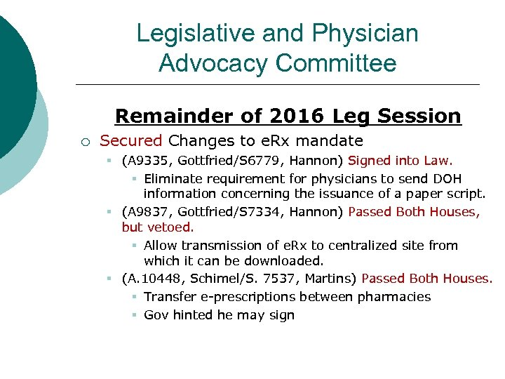 Legislative and Physician Advocacy Committee Remainder of 2016 Leg Session ¡ Secured Changes to