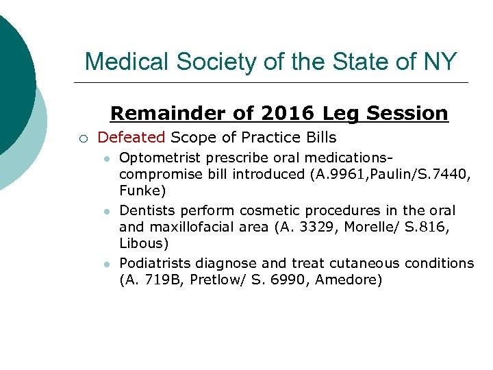Medical Society of the State of NY Remainder of 2016 Leg Session ¡ Defeated