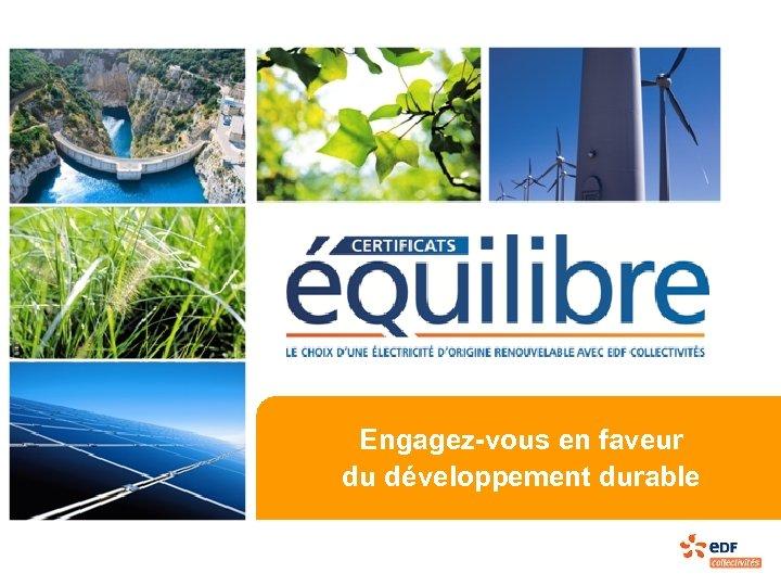 Engagez-vous en faveur du développement durable