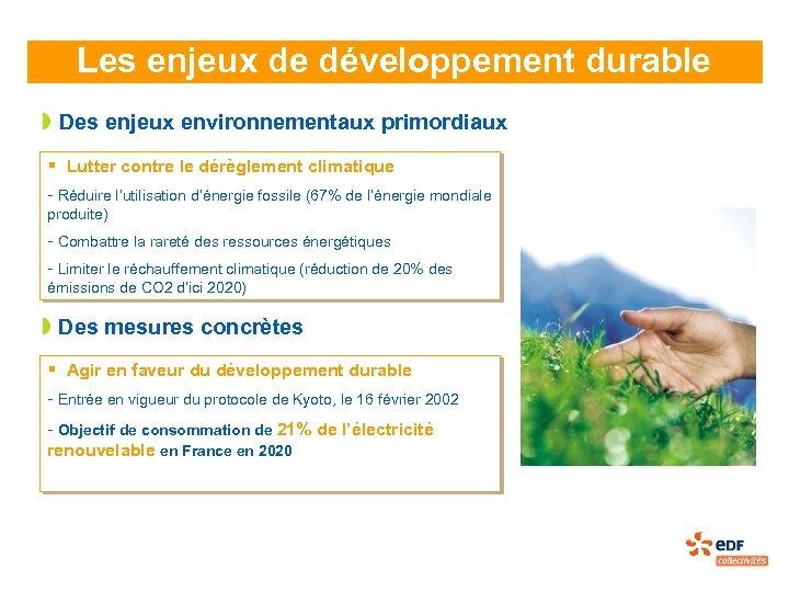 Les enjeux de développement durable » Des enjeux environnementaux primordiaux § Lutter contre le