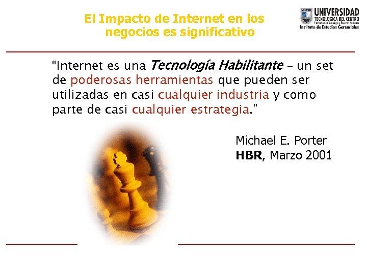 """El Impacto de Internet en los negocios es significativo """"Internet es una Tecnología Habilitante"""