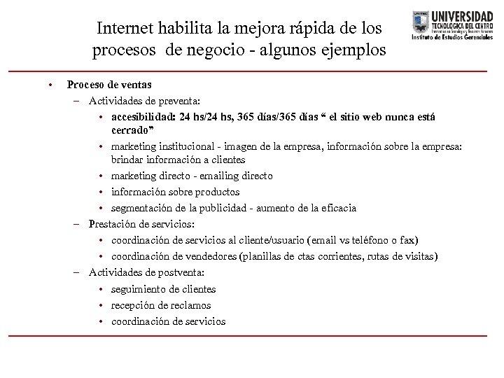 Internet habilita la mejora rápida de los procesos de negocio - algunos ejemplos •