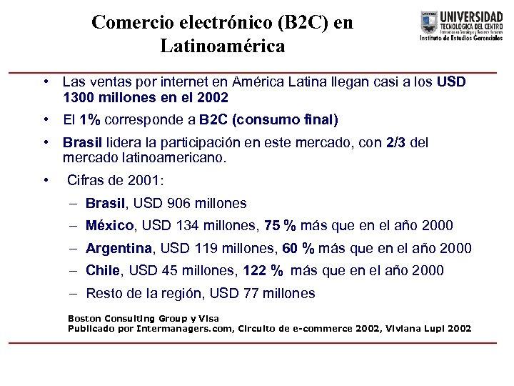 Comercio electrónico (B 2 C) en Latinoamérica • Las ventas por internet en América
