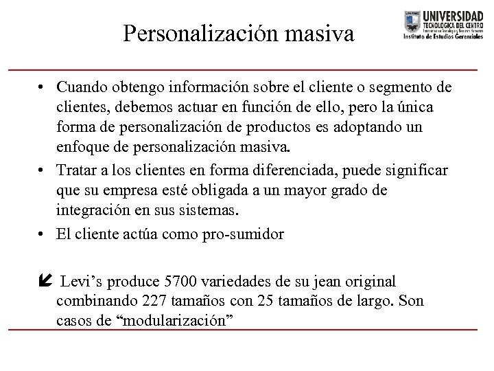 Personalización masiva • Cuando obtengo información sobre el cliente o segmento de clientes, debemos