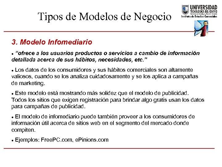 "Tipos de Modelos de Negocio 3. Modelo Infomediario ""ofrece a los usuarios productos o"