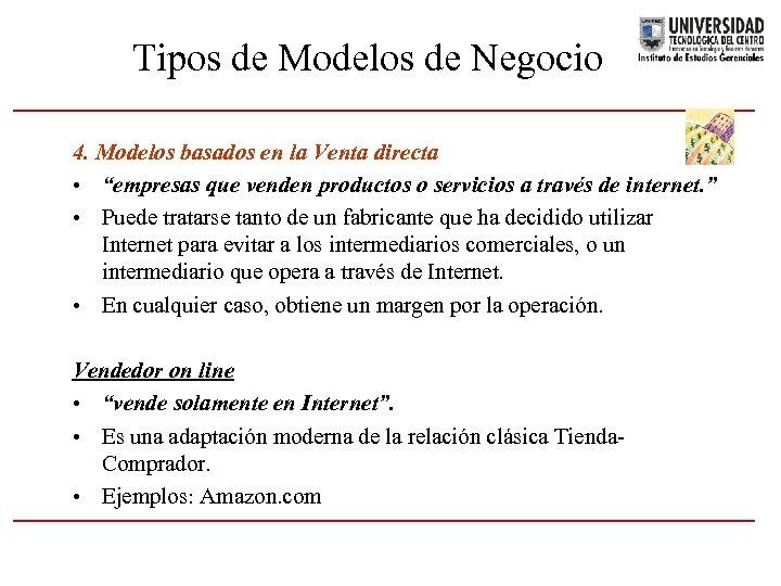 """Tipos de Modelos de Negocio 4. Modelos basados en la Venta directa • """"empresas"""