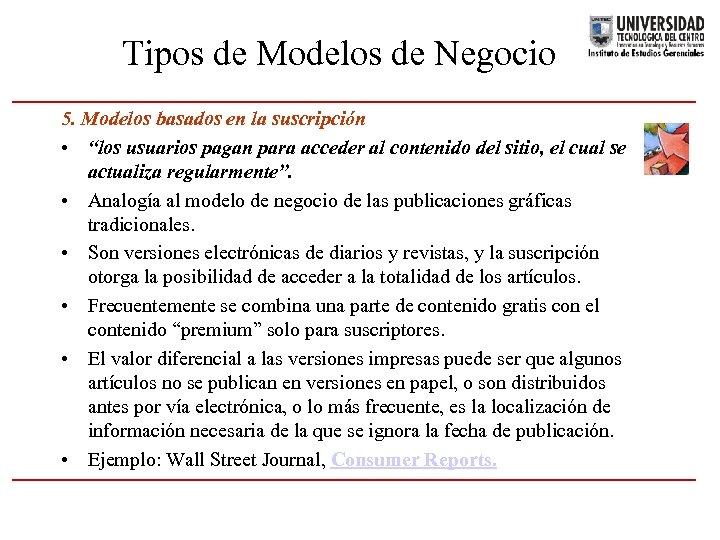 """Tipos de Modelos de Negocio 5. Modelos basados en la suscripción • """"los usuarios"""