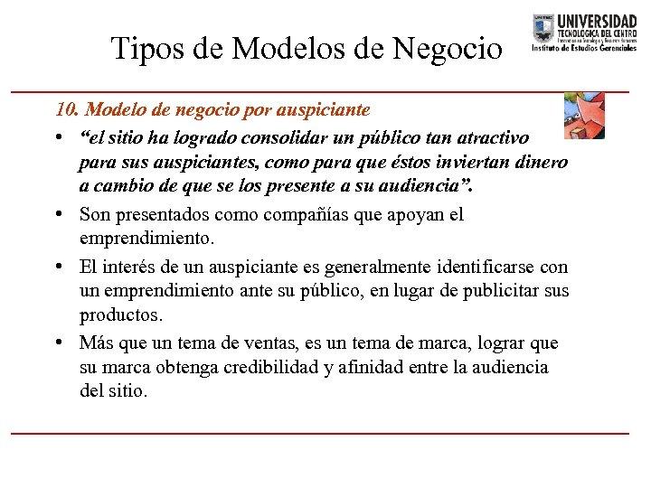 """Tipos de Modelos de Negocio 10. Modelo de negocio por auspiciante • """"el sitio"""