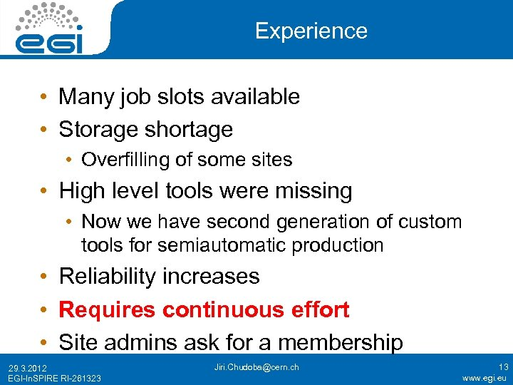 Experience • Many job slots available • Storage shortage • Overfilling of some sites