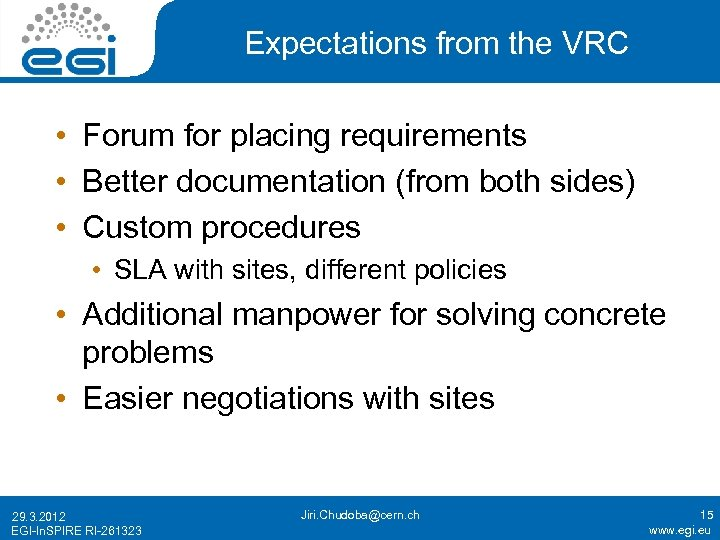 Expectations from the VRC • Forum for placing requirements • Better documentation (from both