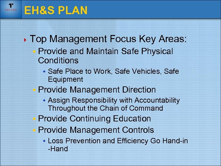 EH&S PLAN 4 Top Management Focus Key Areas: § Provide and Maintain Safe Physical