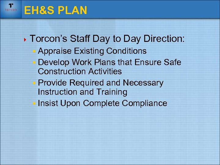 EH&S PLAN 4 Torcon's Staff Day to Day Direction: § Appraise Existing Conditions §
