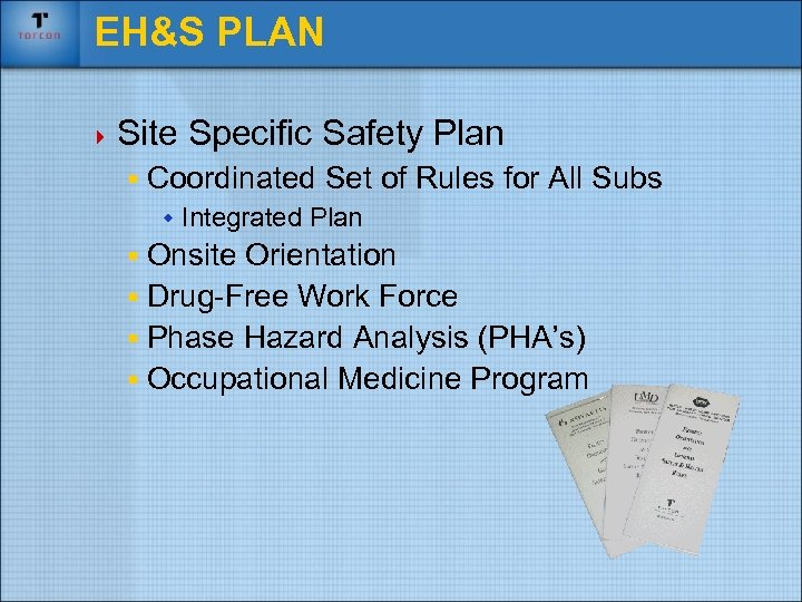 EH&S PLAN 4 Site Specific Safety Plan § Coordinated Set of Rules for All