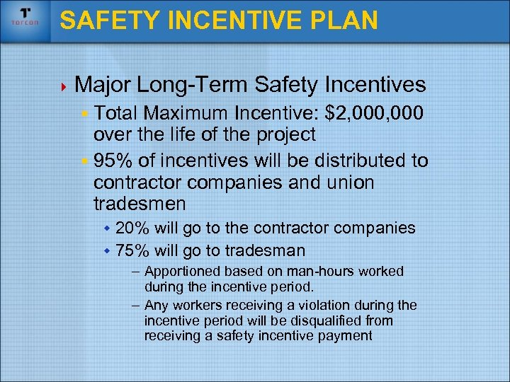 SAFETY INCENTIVE PLAN 4 Major Long-Term Safety Incentives § Total Maximum Incentive: $2, 000