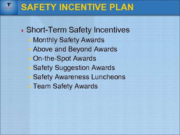SAFETY INCENTIVE PLAN 4 Short-Term Safety Incentives § Monthly Safety Awards § Above and