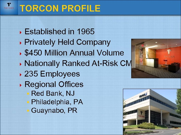 TORCON PROFILE 4 Established in 1965 4 Privately Held Company 4 $450 Million Annual