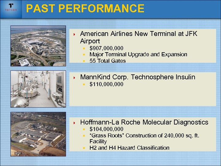 PAST PERFORMANCE 4 American Airlines New Terminal at JFK Airport § $907, 000 §