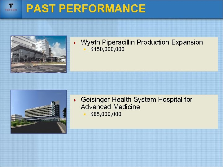 PAST PERFORMANCE 4 Wyeth Piperacillin Production Expansion § $150, 000 4 Geisinger Health System