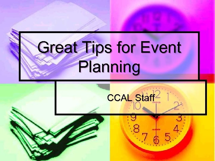 Great Tips for Event Planning CCAL Staff