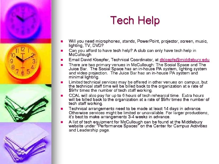 Tech Help n n n n Will you need microphones, stands, Power. Point, projector,
