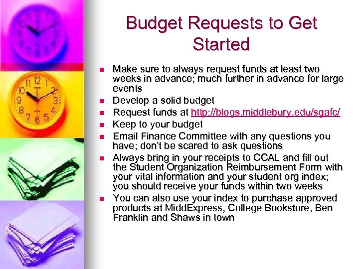 Budget Requests to Get Started n n n n Make sure to always request