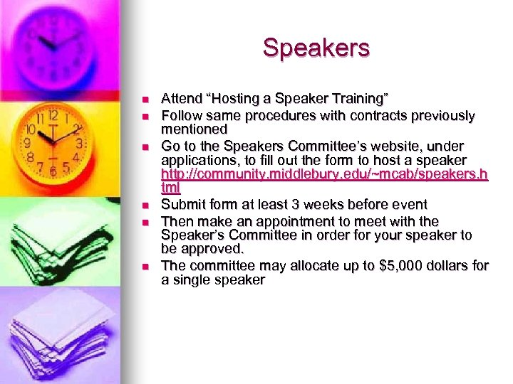 "Speakers n n n Attend ""Hosting a Speaker Training"" Follow same procedures with contracts"