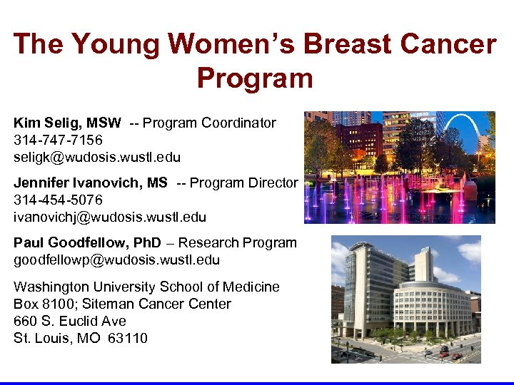 The Young Women's Breast Cancer Program Kim Selig, MSW -- Program Coordinator 314 -747