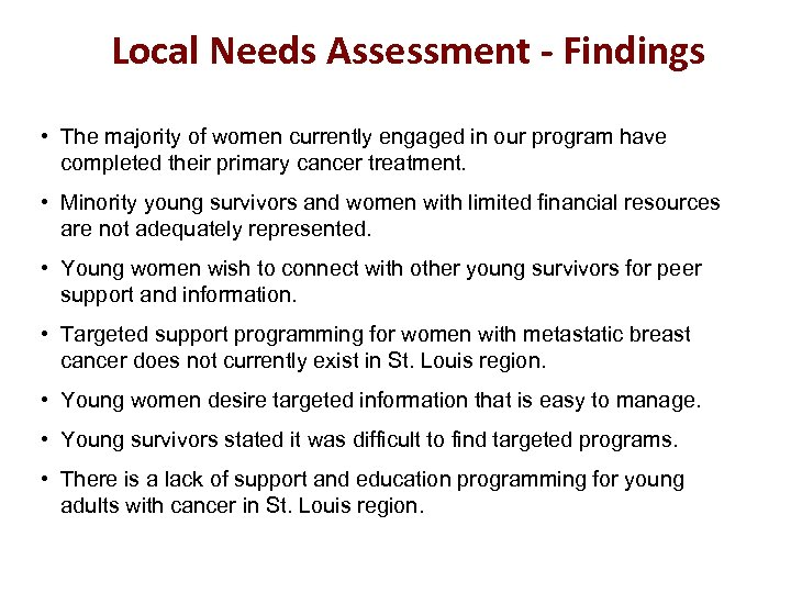 Local Needs Assessment - Findings • The majority of women currently engaged in our