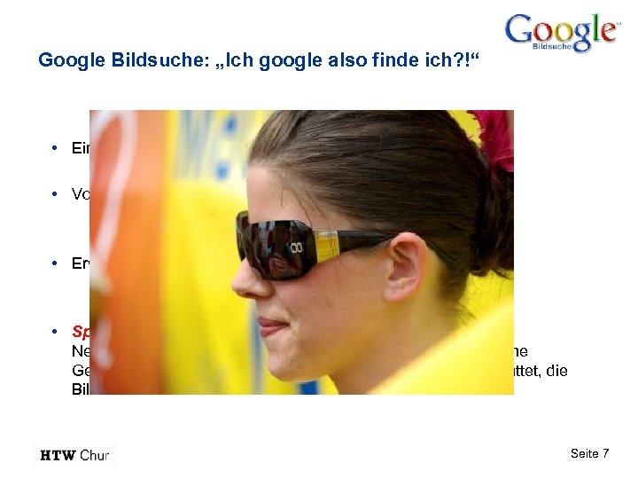 """Google Bildsuche: """"Ich google also finde ich? !"""" • Einstieg über Google Bildsuche ist"""