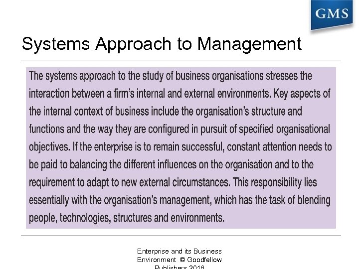 Systems Approach to Management Enterprise and its Business Environment © Goodfellow