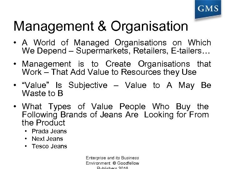 Management & Organisation • A World of Managed Organisations on Which We Depend –