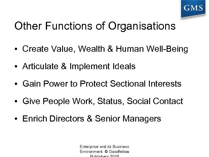 Other Functions of Organisations • Create Value, Wealth & Human Well-Being • Articulate &