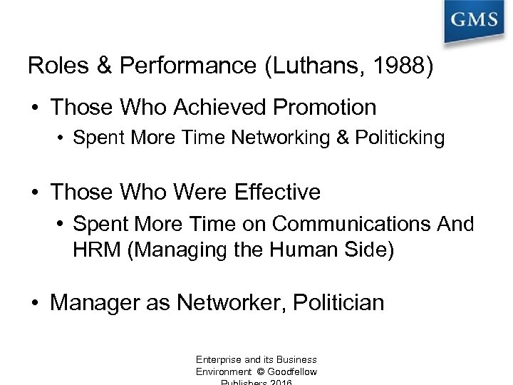 Roles & Performance (Luthans, 1988) • Those Who Achieved Promotion • Spent More Time