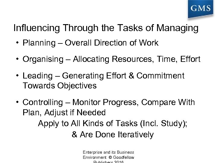 Influencing Through the Tasks of Managing • Planning – Overall Direction of Work •