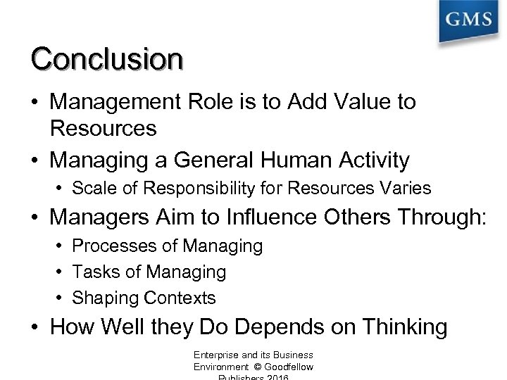 Conclusion • Management Role is to Add Value to Resources • Managing a General