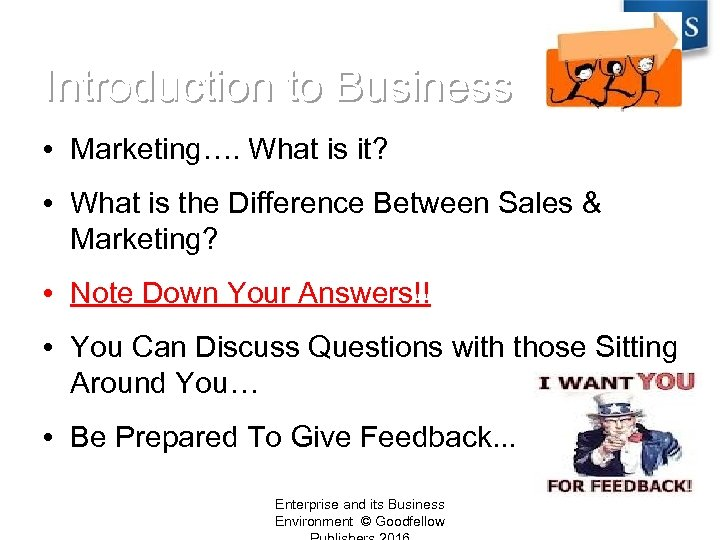 Introduction to Business • Marketing…. What is it? • What is the Difference Between