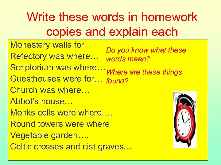 Write these words in homework copies and explain each Monastery walls for Do you