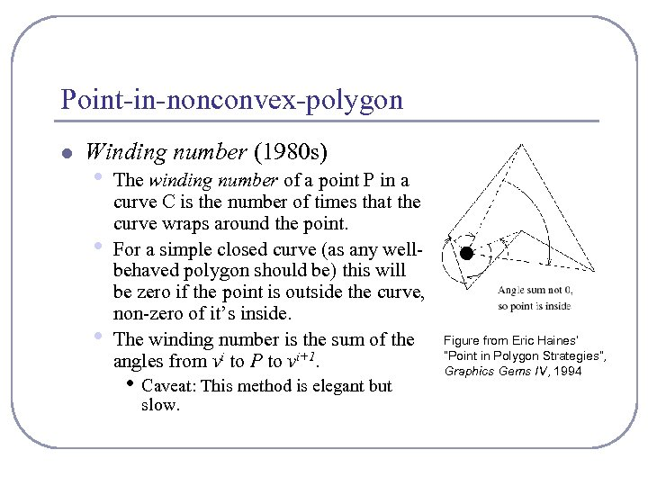Point-in-nonconvex-polygon l Winding number (1980 s) • • • The winding number of a