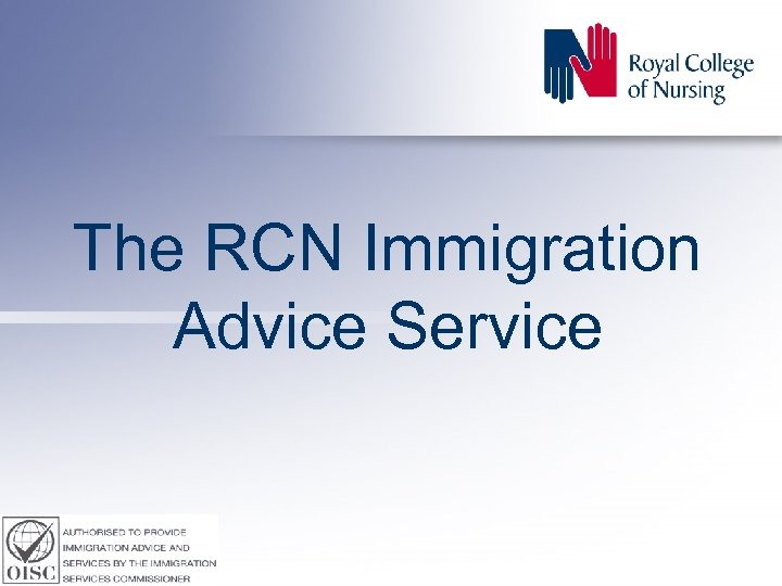 The RCN Immigration Advice Service