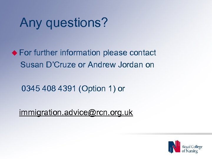 Any questions? For further information please contact Susan D'Cruze or Andrew Jordan on 0345