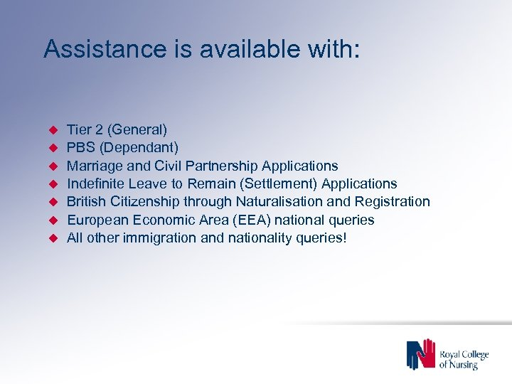 Assistance is available with: Tier 2 (General) PBS (Dependant) Marriage and Civil Partnership Applications