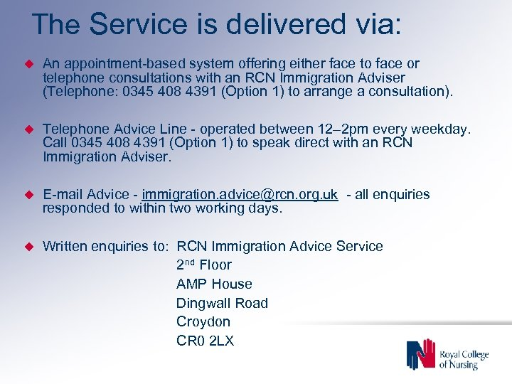 The Service is delivered via: An appointment-based system offering either face to face or