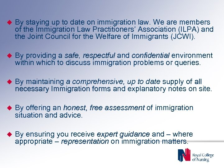 By staying up to date on immigration law. We are members of the