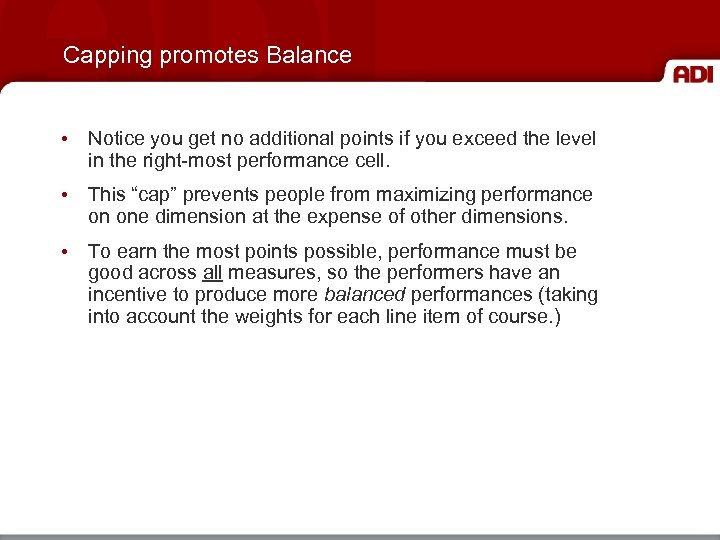 Capping promotes Balance • Notice you get no additional points if you exceed the