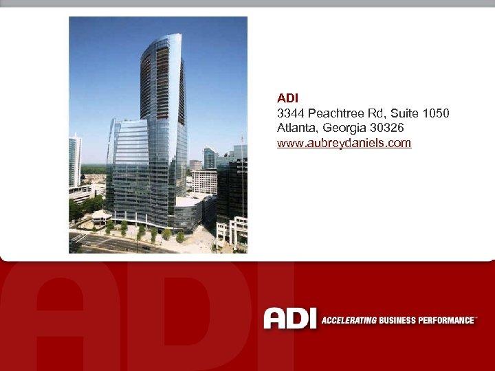 ADI 3344 Peachtree Rd, Suite 1050 Atlanta, Georgia 30326 www. aubreydaniels. com
