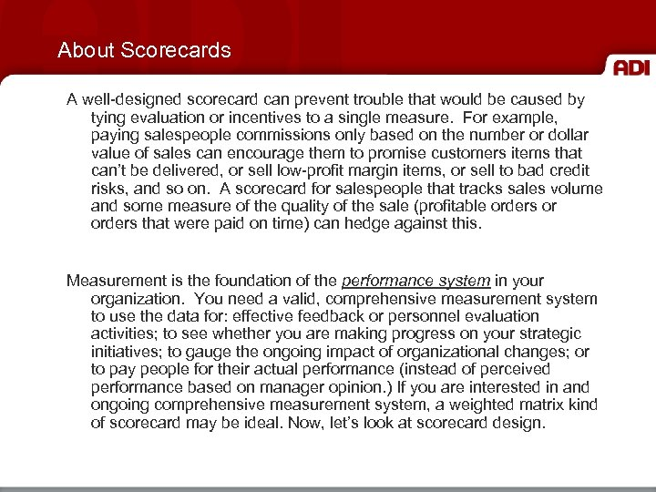 About Scorecards A well-designed scorecard can prevent trouble that would be caused by tying