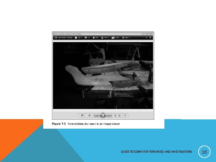 GUIDE TO COMPUTER FORENSICS AND INVESTIGATIONS 16